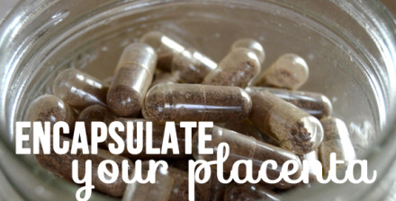 encapsulating your placenta